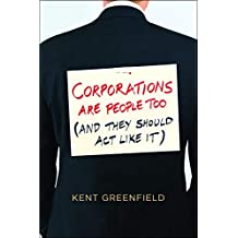 Corporations Are People Too: (And They Should Act Like It)
