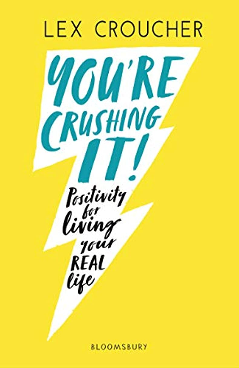You're Crushing It: Positivity for living your REAL life (English Edition)