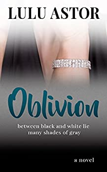 Oblivion: between black and white lie many shades of gray (Oblivion Duet Book 1) by [Astor, Lulu]