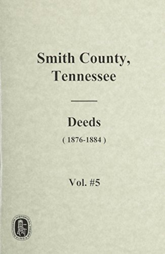Smith County, Tn, Deed Books, 1800-1852: 1876-1884, Books 3-5