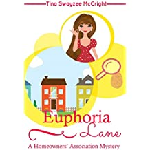 Euphoria Lane (Homeowners' Association Cozy Mystery Book 1)