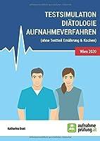 Testsimulation Diaetologie Aufnahmeverfahren: zur Vorbereitung auf FH-Aufnahmetests in Oesterreich