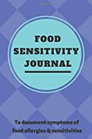 Food Sensitivity Journal: A 60 Day Guided Food and Fitness Journal Diary Log Notebook to document and record food sensitivity, intolerance and allergy symptoms and exercise for a better healthier You!