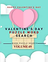 Happy Valentine's Day Valentine's Day Puzzle Word Search Word Puzzle Search Volume 49: word search games for Adults , 8.5*11 large print word search books