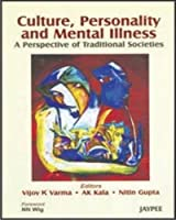 Culture, Personality and Mental Illness: A Perspective of Traditional Societies