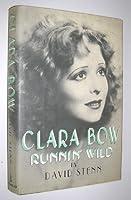 Clara Bow: Run Wild