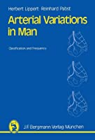 Arterial Variations in Man: Classification and Frequency