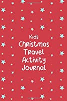 Kids Christmas Travel Activity Journal: Holidays Keepsake Book For Girls or Boys. Includes Coloring & Dot To Dot Activities. FULL COLOR PAGES. Perfect Stocking Stuffer Gift. Customize by Drawing Writing Or Adding Photos.