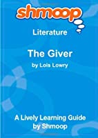 The Giver: Shmoop Literature Guide [並行輸入品]