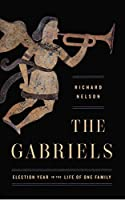 The Gabriels: Election Year in the Life of One Family
