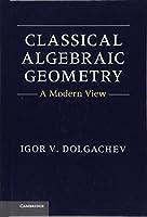 Classical Algebraic Geometry: A Modern View