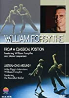 William Forsythe - From a Classical Position / Just Dancing Around [DVD] [Import]