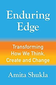 Enduring Edge: Transforming How We Think, Create and Change by [Shukla, Amita]