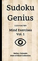 Sudoku Genius Mind Exercises Volume 1: Bailey, Colorado State of Mind Collection