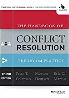 The Handbook of Conflict Resolution: Theory and Practice by Unknown(2014-04-07)
