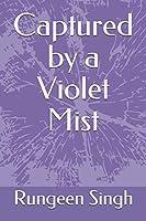Captured by a Violet Mist