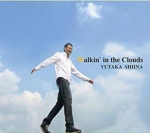Walkin'in the Clouds