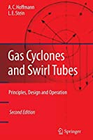 Gas Cyclones and Swirl Tubes: Principles, Design, and Operation