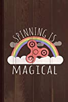 Fidget Spinning Is Magical Journal Notebook: Blank Lined Ruled For Writing 6x9 120 Pages