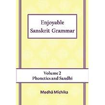 Enjoyable Sanskrit Grammar Volume 2 Phonetics & Sandhi (English Edition)