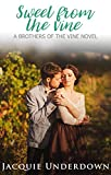 Sweet From The Vine (Brothers of the Vine Book 3) (English Edition)