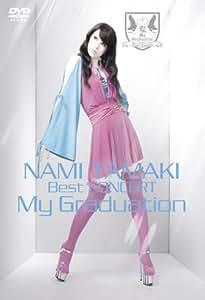 "NAMI TAMAKI Best CONCERT""My Graduation"" [DVD]"