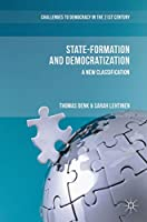 State-Formation and Democratization: A New Classification (Challenges to Democracy in the 21st Century)