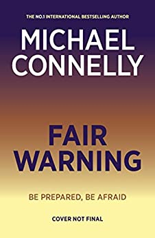 Fair Warning by [Connelly, Michael]