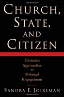 Church State and Citizen: Christian Approaches to Political Engagement【洋書】 [並行輸入品]