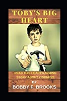 TOBY'S BIG HEART