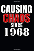 Causing Chaos Since 1968: Birth Year Lined Journal Notebook