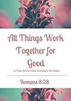 All Things Work Together for Good: Prayer Journal or Notebook with Prompts, 7x10