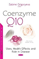Coenzyme Q10: Uses, Health Effects and Role in Disease (Biochemistry Research Trends)
