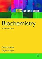 BIOS Instant Notes in Biochemistry by David Hames Nigel Hooper(2011-03-15)