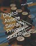 Digital Assets Security, Privacy, and Risks