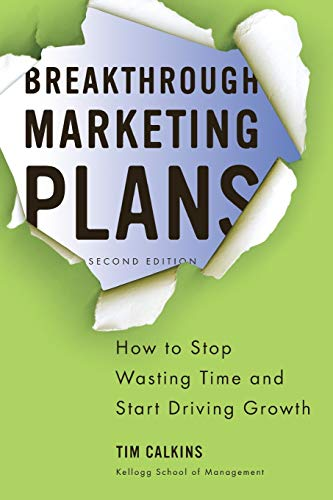 Download Breakthrough Marketing Plans: How to Stop Wasting Time and Start Driving Growth 0230340334