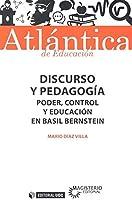 DISCURSO Y PEDAGOGIA . PODER, CONTROL Y EDUCACION EN BASIL BERNSTEIN