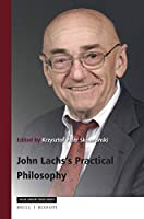 John Lachs's Practical Philosophy: Critical Essays on His Thought With Replies and Bibliography (Value Inquiry Book Series/ Central European Value Studies)