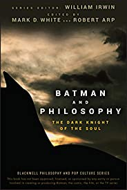 Batman and Philosophy: The Dark Knight of the Soul: 2