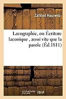 Lacographie, Ou Écriture Laconique, Aussi Vite Que La Parole (Sciences Sociales)