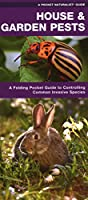 House & Garden Pests: How to Organically Control Common Invasive Species (A Pocket Naturalist Guide)