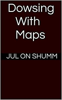 Dowsing With Maps by [Shumm, Jul on]