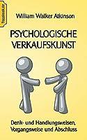 Psychologische Verkaufskunst: Denk- und Handlungsweisen, Vorgangsweise und Abschluss