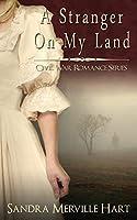 A Stranger On My Land (Civil War Romance Series)