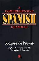 A Comprehensive Spanish Grammar (Blackwell Reference Grammars)