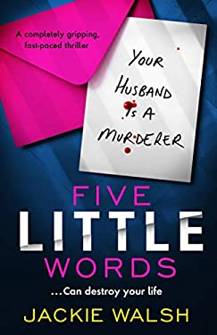 Five Little Words: A completely gripping, fast-paced thriller