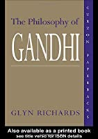 The Philosophy of Gandhi: A Study of his Basic Ideas