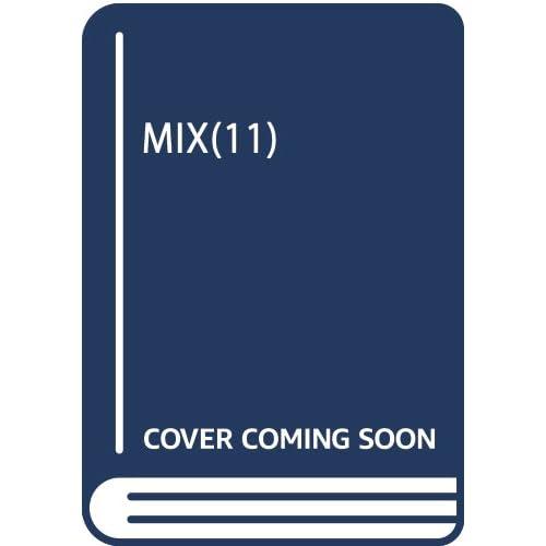 MIX 11 (ゲッサン少年サンデーコミックス)