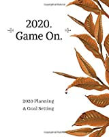 2020. Game On.: 2020 Planner Weekly, Monthly And Daily | Jan 1, 2020 to Dec 31, 2020  Planner & calendar | New Year's resolution & Goal Setting For Each Week Of The Year - Inspirational 2020 Gifts For Berries Lovers
