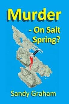 Murder - On Salt Spring? by [Graham, Sandy]